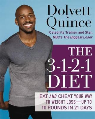 The 3-1-2-1 Diet: Eat and Cheat Your Way to Weight Loss - Up to 10 pounds in 21 Days (Hardback)