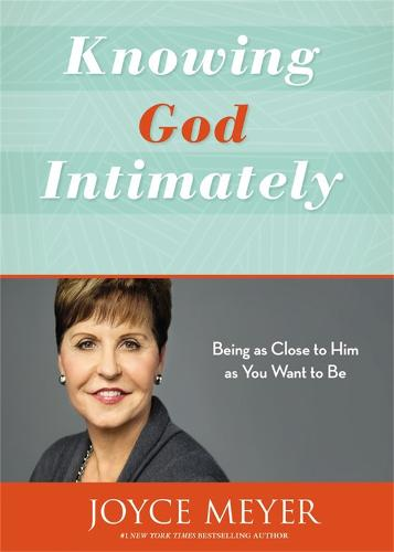 Knowing God Intimately (Revised): Being as Close to Him as You Want to Be (Paperback)