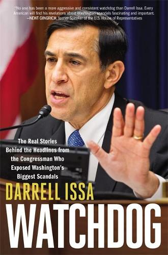 Watchdog: The Real Stories Behind the Headlines from the Congressman Who Exposed Washington's Biggest Scandals (Hardback)