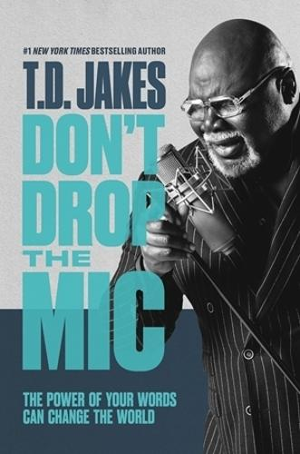 Don't Drop the Mic: The Power of Your Words Can Change the World (Hardback)