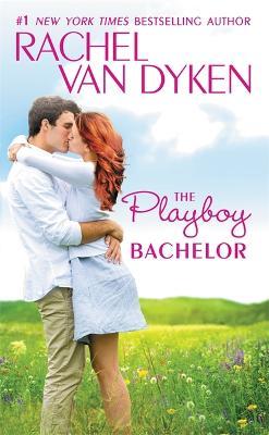 The Playboy Bachelor - The Bachelors of Arizona (Paperback)