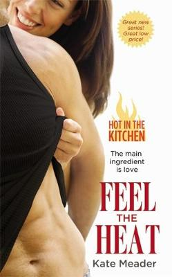 Feel The Heat - Hot In The Kitchen (Paperback)