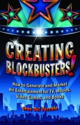 Creating Blockbusters! (Hardback)