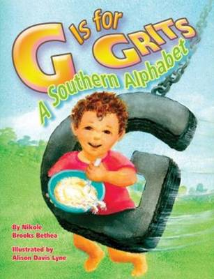 G Is for Grits: A Southern Alphabet (Hardback)