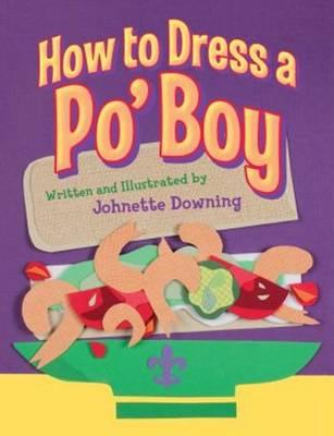 How to Dress a Po' Boy (Hardback)