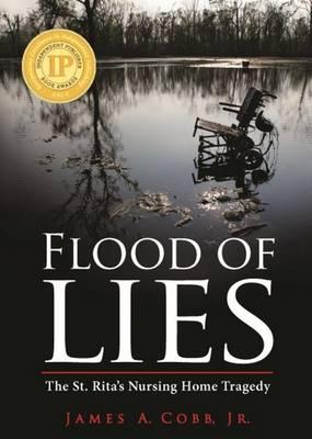 Flood of Lies: The St. Rita's Nursing Home Tragedy (Hardback)