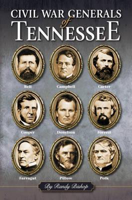 Civil War Generals of Tennessee (Hardback)