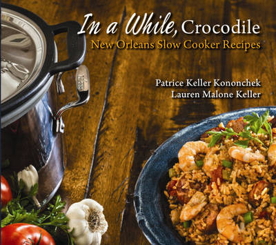 In a While, Crocodile: New Orleans Slow-Cooker Recipes (Paperback)