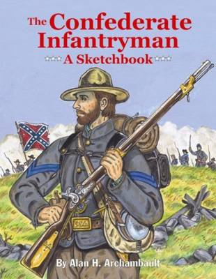 Confederate Infantryman, The: A Sketchbook (Paperback)