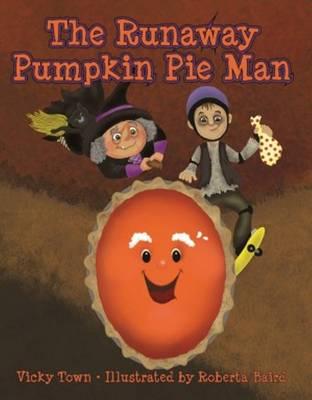 Runaway Pumpkin Pie Man, The (Hardback)