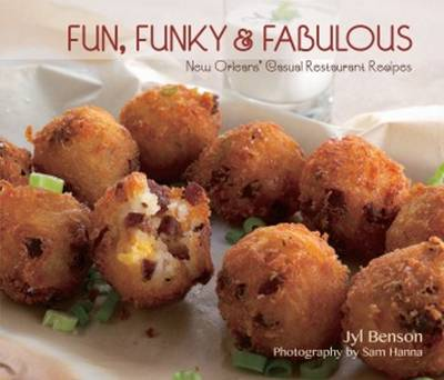 Fun, Funky and Fabulous: New Orleans' Casual Restaurant Recipes (Paperback)