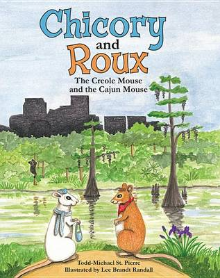 Chicory and Roux: The Creole Mouse and the Cajun Mouse (Hardback)