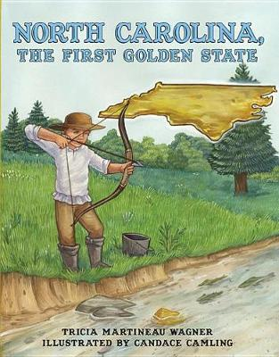 North Carolina, the First Golden State (Hardback)