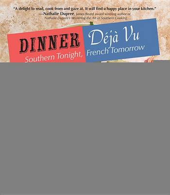 Dinner Deja-vu: Southern Tonight, French Tomorrow (Hardback)