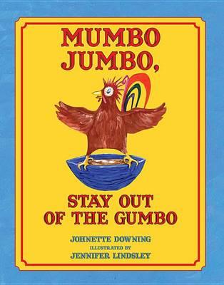 Mumbo Jumbo, Stay Out of the Gumbo (Hardback)