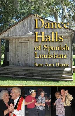 The Dance Halls of Spanish Louisiana (Hardback)