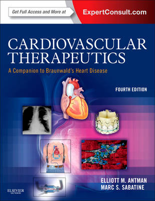 Cardiovascular Therapeutics - A Companion to Braunwald's Heart Disease: Expert Consult - Online and Print - Companion to Braunwald's Heart Disease (Hardback)