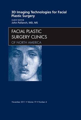 3-D Imaging Technologies for Facial Plastic Surgery, an Issue of Facial Plastic Surgery Clinics - The Clinics: Surgery 19-4 (Hardback)