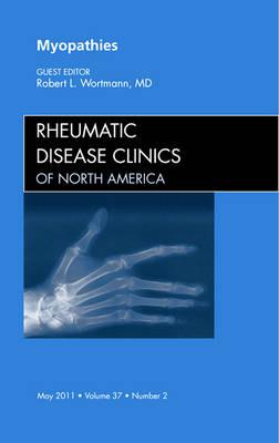 Myopathies, An Issue of Rheumatic Disease Clinics: Volume 37-2 - The Clinics: Internal Medicine (Hardback)