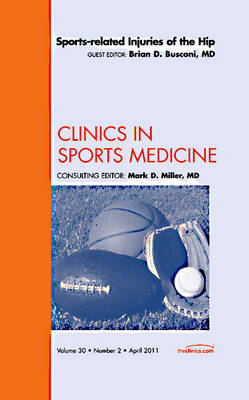 Sports-related Injuries of the Hip, An Issue of Clinics in Sports Medicine - The Clinics: Orthopedics 30-2 (Hardback)