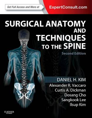 Surgical Anatomy and Techniques to the Spine: Expert Consult - Online and Print (Hardback)