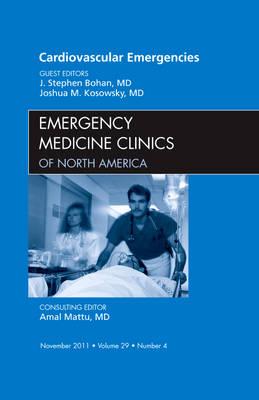 Cardiovascular Emergencies, An Issue of Emergency Medicine Clinics - The Clinics: Internal Medicine 29-4 (Hardback)
