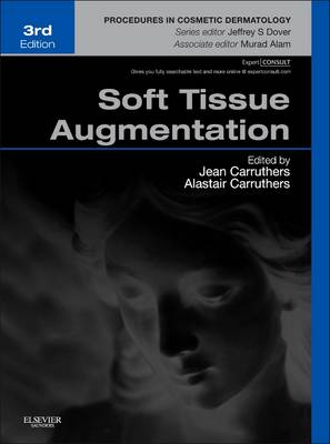 Soft Tissue Augmentation: Procedures in Cosmetic Dermatology Series (Expert Consult - Online and Print) - Procedures in Cosmetic Dermatology (Hardback)