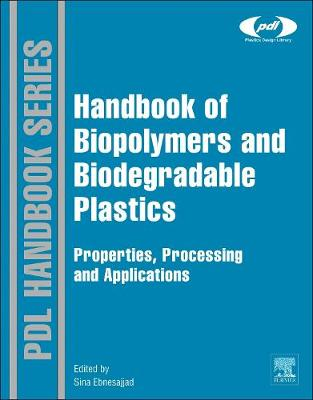 Handbook of Biopolymers and Biodegradable Plastics: Properties, Processing and Applications - Plastics Design Library (Hardback)