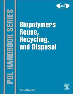 Biopolymers: Reuse, Recycling, and Disposal - Plastics Design Library (Hardback)