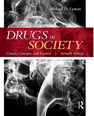 Drugs in Society: Causes, Concepts, and Control (Paperback)