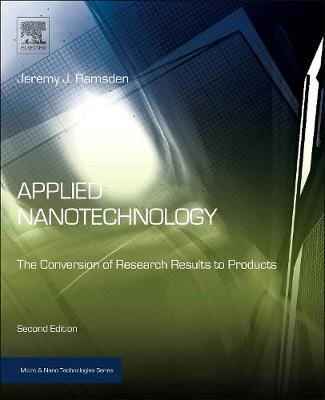 Applied Nanotechnology: The Conversion of Research Results to Products - Micro & Nano Technologies (Hardback)
