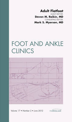 Adult Flatfoot, an Issue of Foot and Ankle Clinics - The Clinics: Orthopedics 17-2 (Hardback)