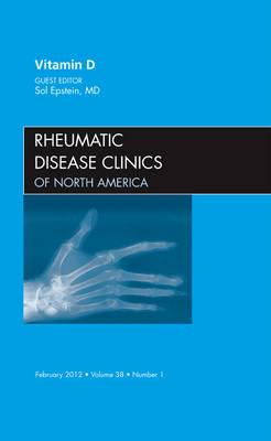 Vitamin D, An Issue of Rheumatic Disease Clinics: Volume 38-1 - The Clinics: Internal Medicine (Hardback)