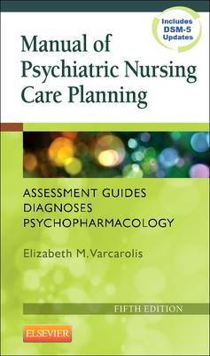 Manual of Psychiatric Nursing Care Planning: Assessment Guides, Diagnoses, Psychopharmacology (Paperback)