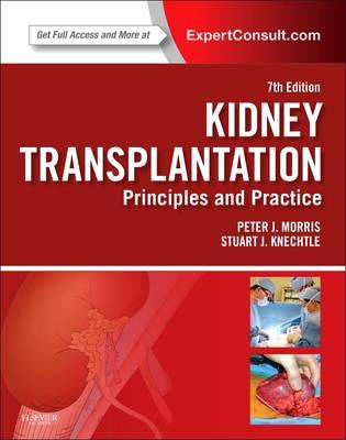 Kidney Transplantation - Principles and Practice: Expert Consult - Online and Print (Hardback)