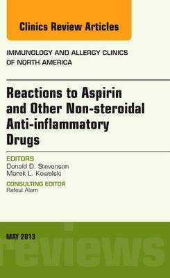 Reactions to Aspirin and Other Non-Steroidal Anti-Inflammatory Drugs, an Issue of Immunology and Allergy Clinics - The Clinics: Internal Medicine 33-2 (Hardback)