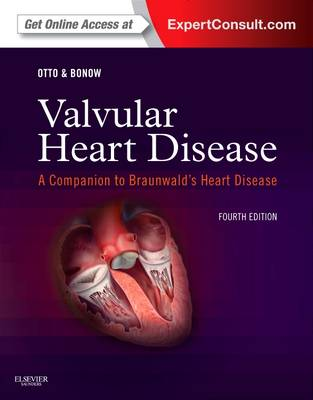 Valvular Heart Disease: A Companion to Braunwald's Heart Disease: Expert Consult - Online and Print - Companion to Braunwald's Heart Disease (Hardback)