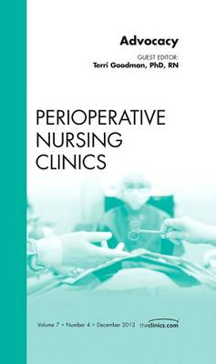 Advocacy, An Issue of Perioperative Nursing Clinics - The Clinics: Nursing 7-4 (Hardback)