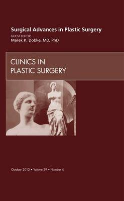 Surgical Advances in Plastic Surgery - The Clinics: Surgery 39-4 (Hardback)
