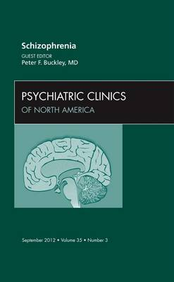 Schizophrenia, An Issue of Psychiatric Clinics - The Clinics: Internal Medicine 35-3 (Hardback)