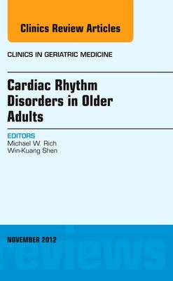Cardiac Rhythm Disorders in Older Adults, An Issue of Clinics in Geriatric Medicine - The Clinics: Internal Medicine 28-4 (Hardback)