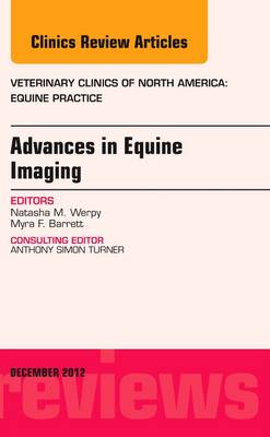 Advances in Equine Imaging, An Issue of Veterinary Clinics: Equine Practice - The Clinics: Veterinary Medicine 28-3 (Hardback)