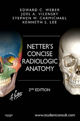 Netter's Concise Radiologic Anatomy: With STUDENT CONSULT Online Access - Netter Basic Science (Paperback)