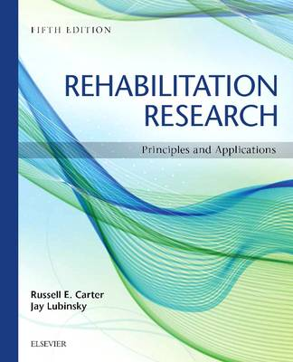 Rehabilitation Research: Principles and Applications (Paperback)