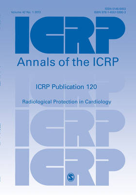 ICRP Publication 120: Radiological Protection in Cardiology - Annals of the ICRP (Paperback)