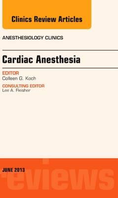 Cardiac Anesthesia, an Issue of Anesthesiology Clinics - The Clinics: Internal Medicine 31-2 (Hardback)