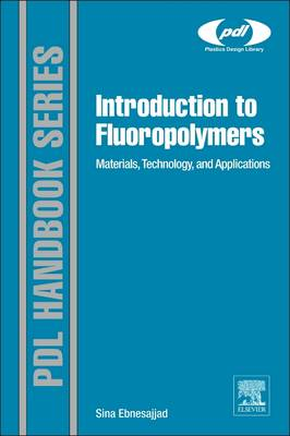 Introduction to Fluoropolymers: Materials, Technology and Applications (Hardback)