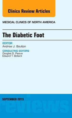 The Diabetic Foot, An Issue of Medical Clinics - The Clinics: Internal Medicine 97-5 (Hardback)