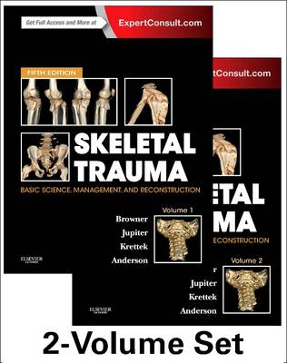 Skeletal Trauma: Basic Science, Management, and Reconstruction, 2-Volume Set (Hardback)