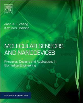 Molecular Sensors and Nanodevices: Principles, Designs and Applications in Biomedical Engineering - Micro & Nano Technologies (Hardback)